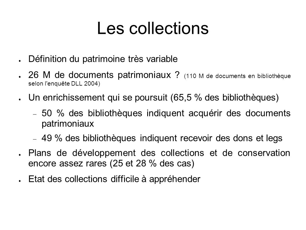Les collections Définition du patrimoine très variable