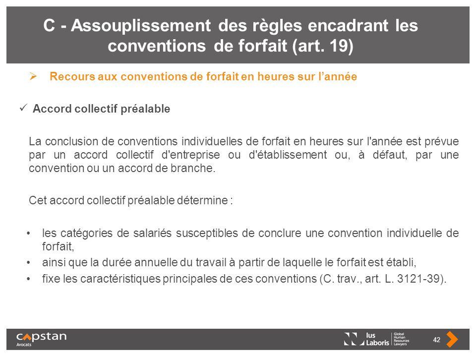 C - Assouplissement des règles encadrant les conventions de forfait (art. 19)