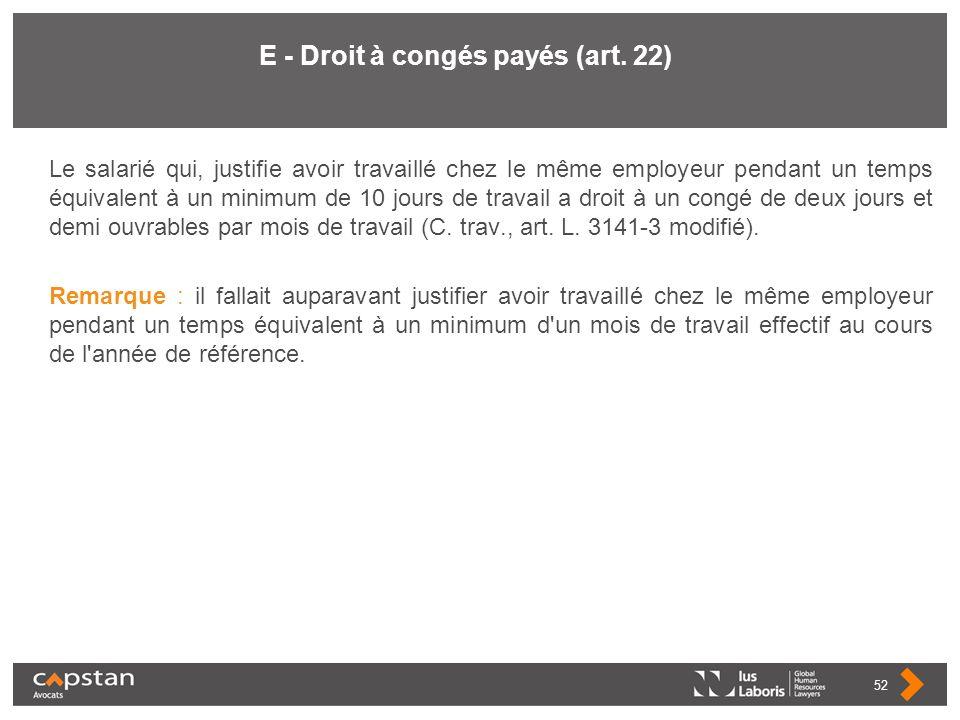E - Droit à congés payés (art. 22)
