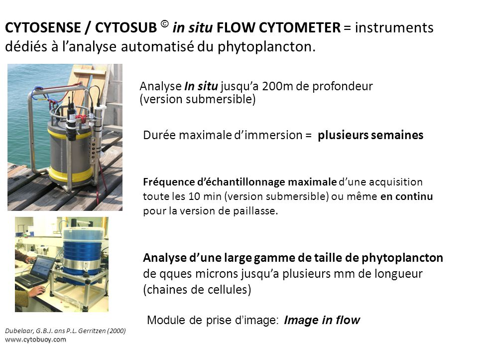 CYTOSENSE / CYTOSUB © in situ FLOW CYTOMETER = instruments dédiés à l'analyse automatisé du phytoplancton.