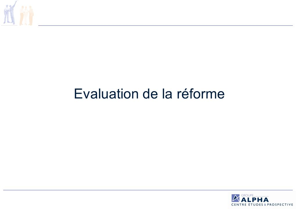 Evaluation de la réforme