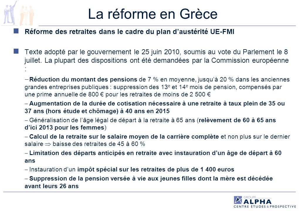 La réforme en Grèce Réforme des retraites dans le cadre du plan d'austérité UE-FMI.