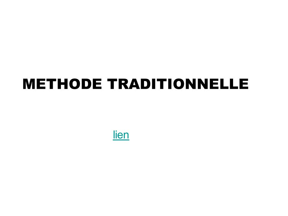 METHODE TRADITIONNELLE