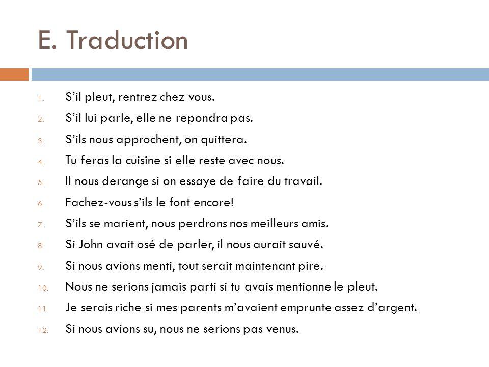 E. Traduction S'il pleut, rentrez chez vous.