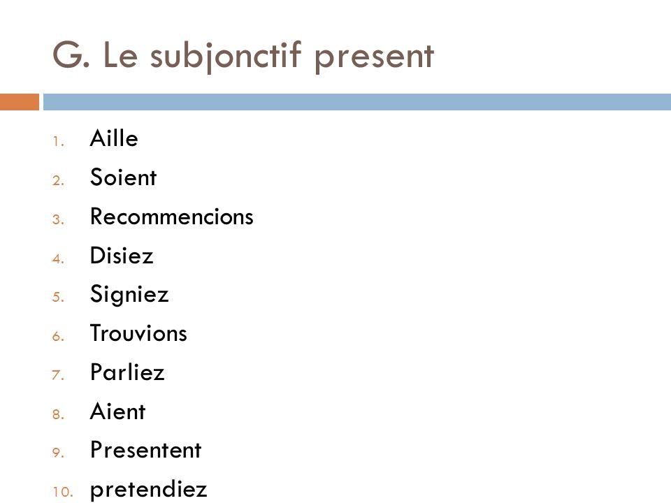 G. Le subjonctif present