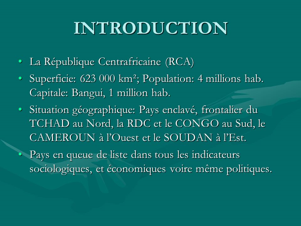 INTRODUCTION La République Centrafricaine (RCA)