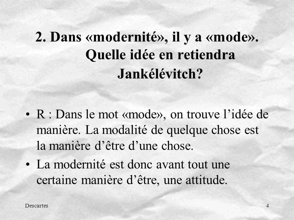 2. Dans «modernité», il y a «mode»