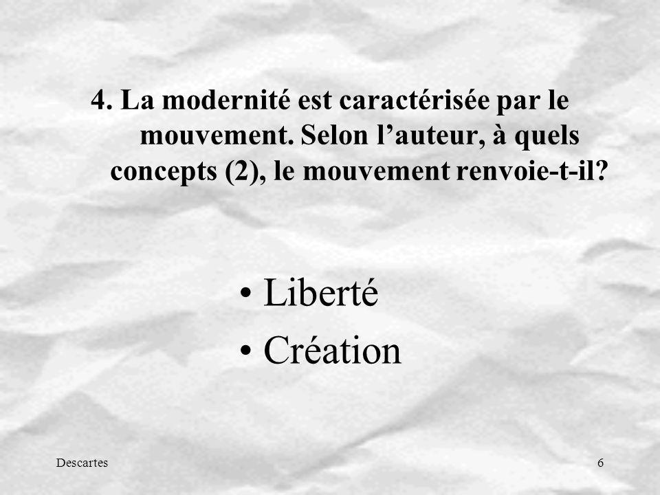 4. La modernité est caractérisée par le mouvement