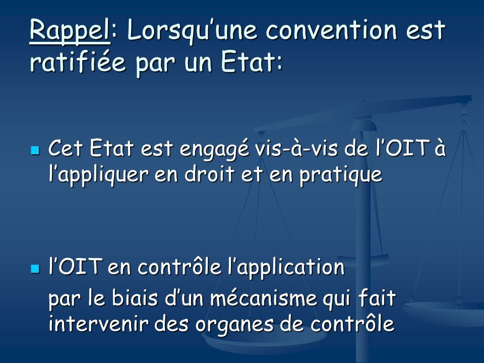 Rappel: Lorsqu'une convention est ratifiée par un Etat: