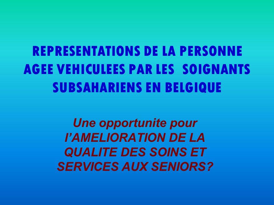 REPRESENTATIONS DE LA PERSONNE AGEE VEHICULEES PAR LES SOIGNANTS SUBSAHARIENS EN BELGIQUE