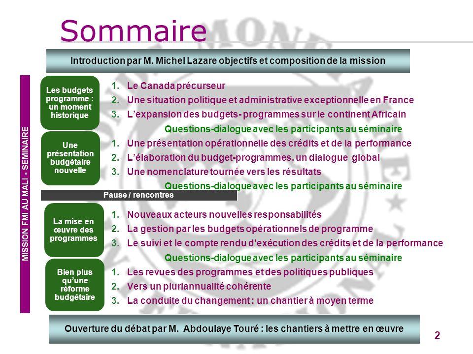 Sommaire Introduction par M. Michel Lazare objectifs et composition de la mission. Les budgets programme : un moment historique.
