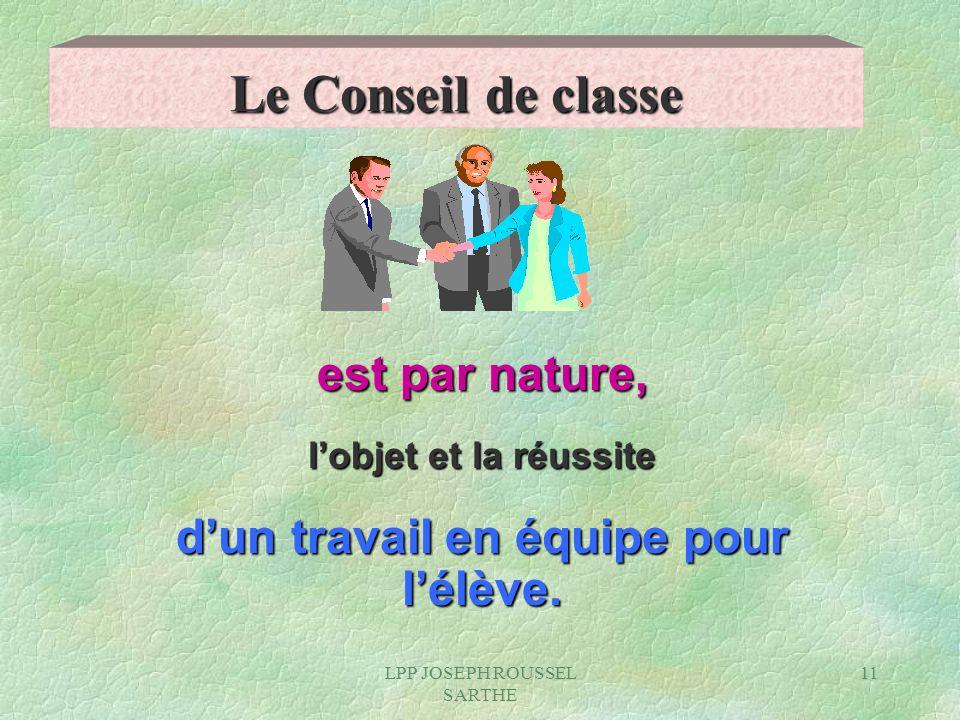 Le Conseil de classe est par nature, l'objet et la réussite