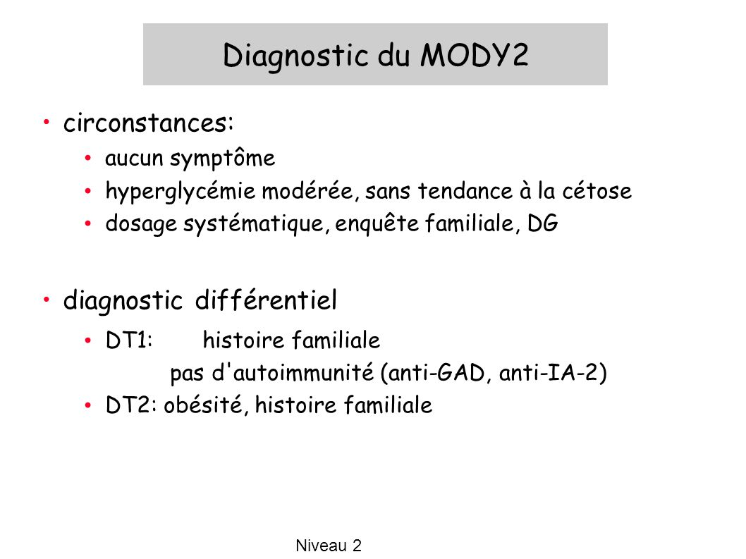 Diagnostic du MODY2 circonstances: diagnostic différentiel