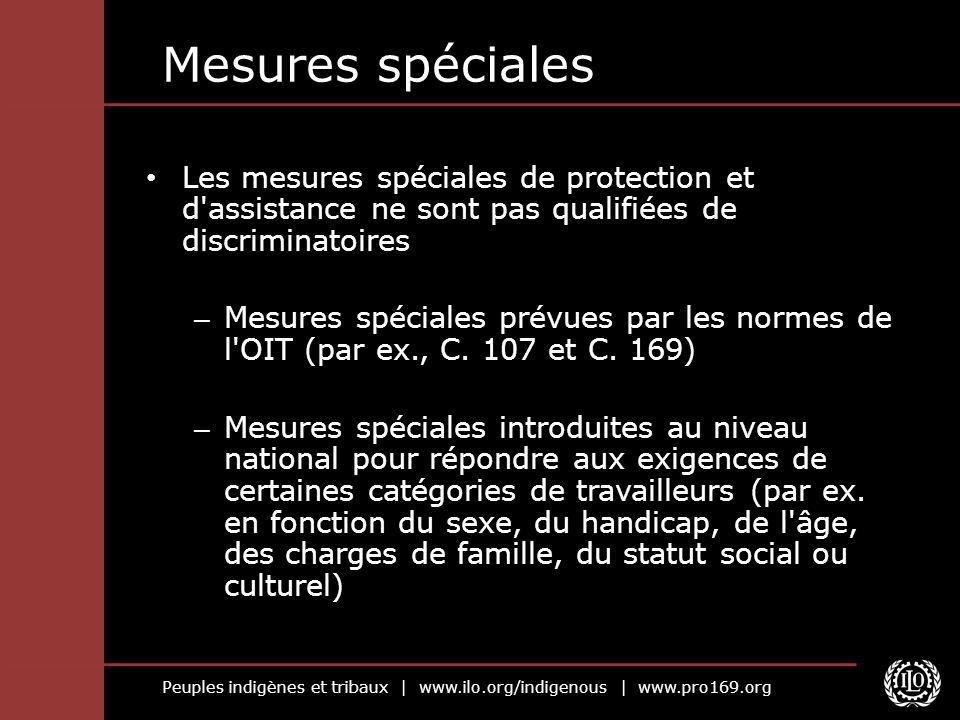 Mesures spéciales Les mesures spéciales de protection et d assistance ne sont pas qualifiées de discriminatoires.