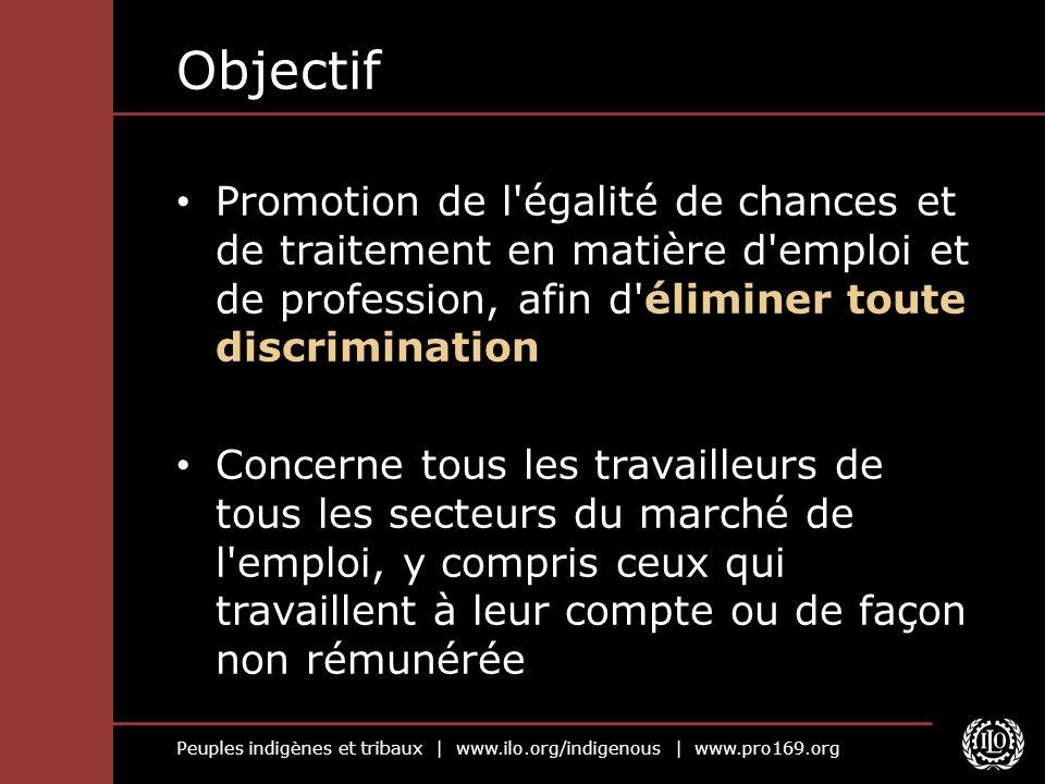Objectif Promotion de l égalité de chances et de traitement en matière d emploi et de profession, afin d éliminer toute discrimination.