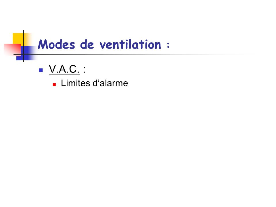 Modes de ventilation : V.A.C. : Limites d'alarme