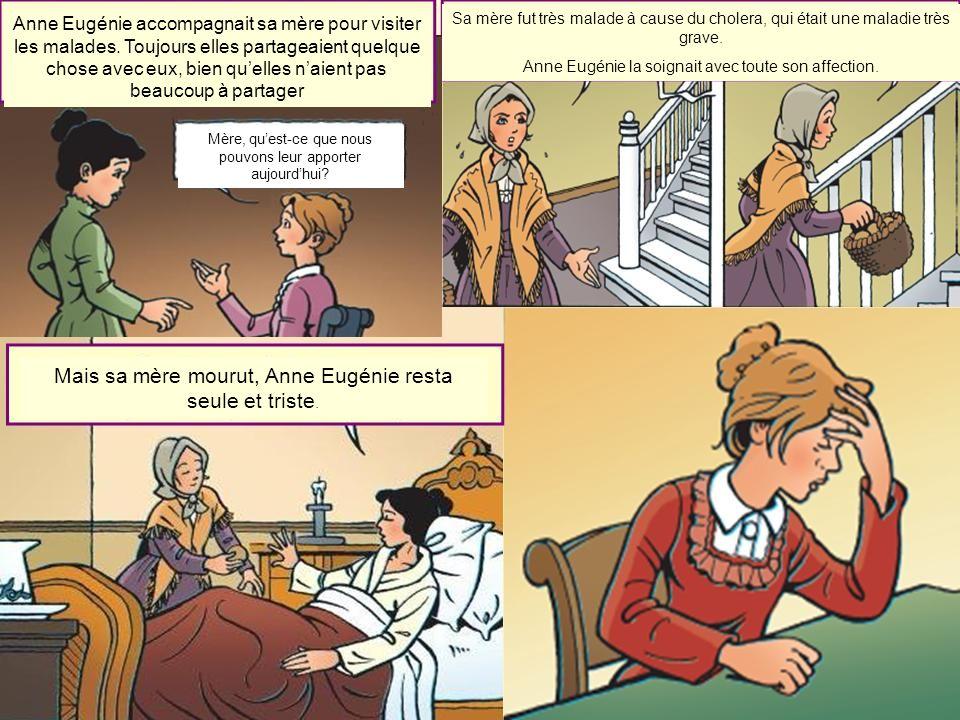 Mais sa mère mourut, Anne Eugénie resta seule et triste.