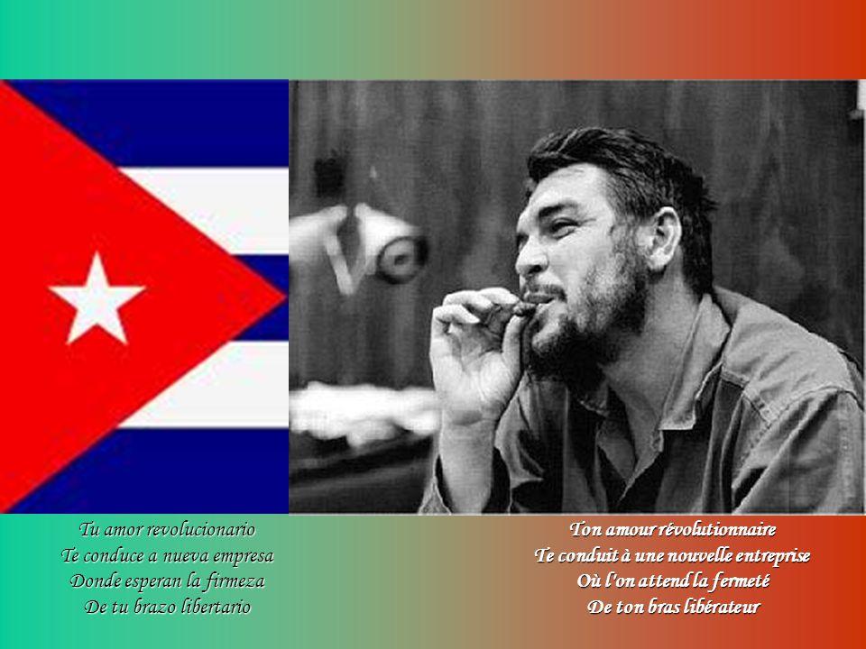 Tu amor revolucionario Te conduce a nueva empresa Donde esperan la firmeza De tu brazo libertario
