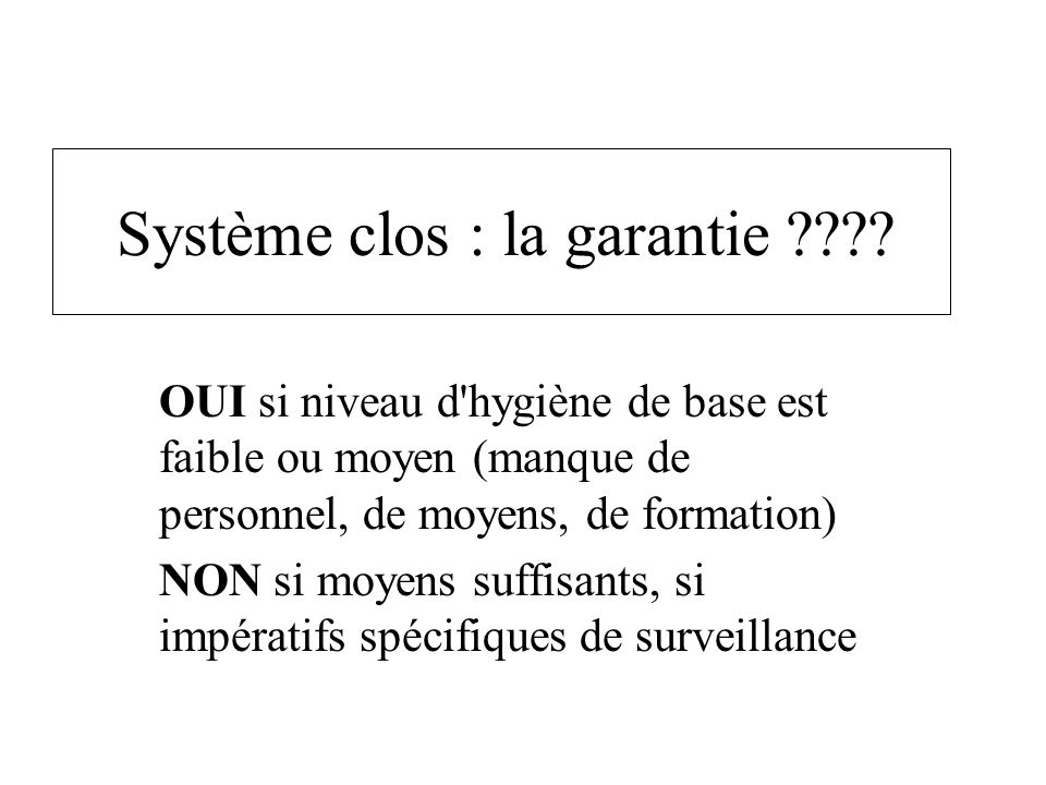 Système clos : la garantie
