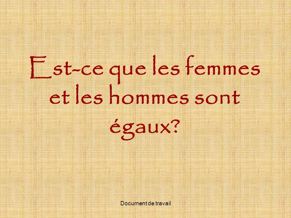 Est-ce que les femmes et les hommes sont égaux