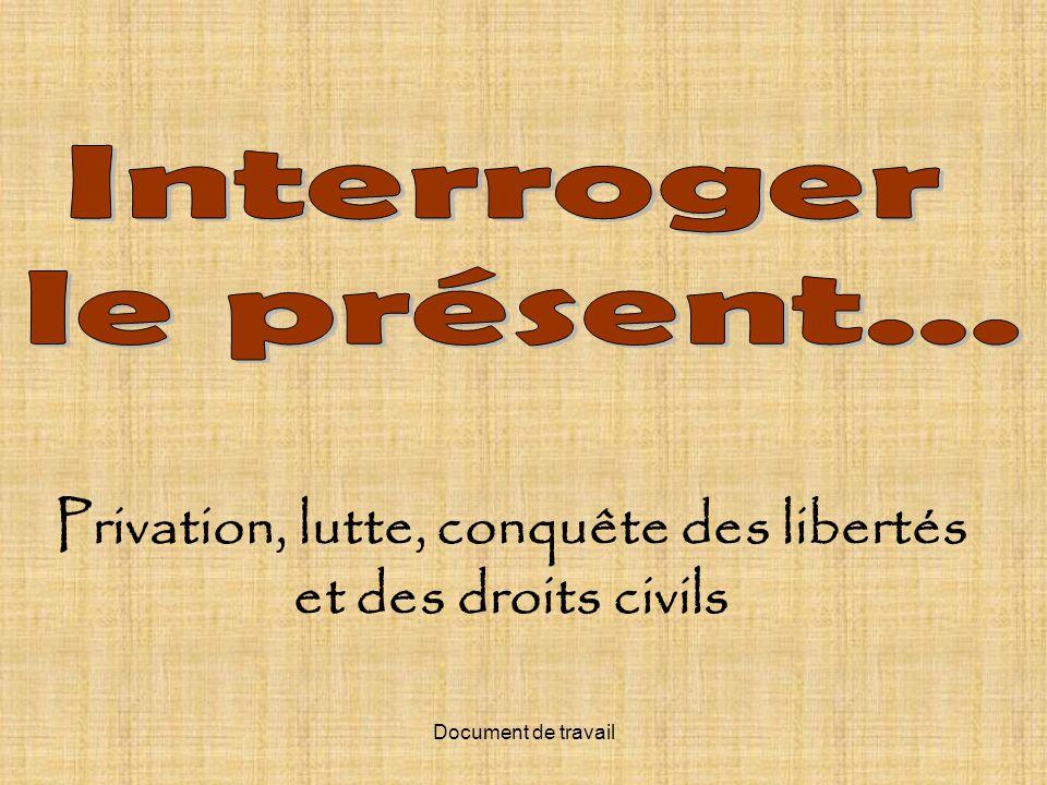 Privation, lutte, conquête des libertés et des droits civils