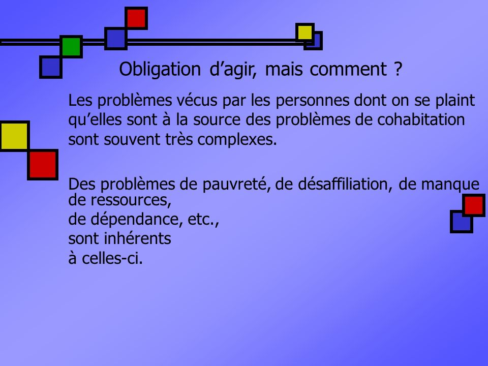 Obligation d'agir, mais comment