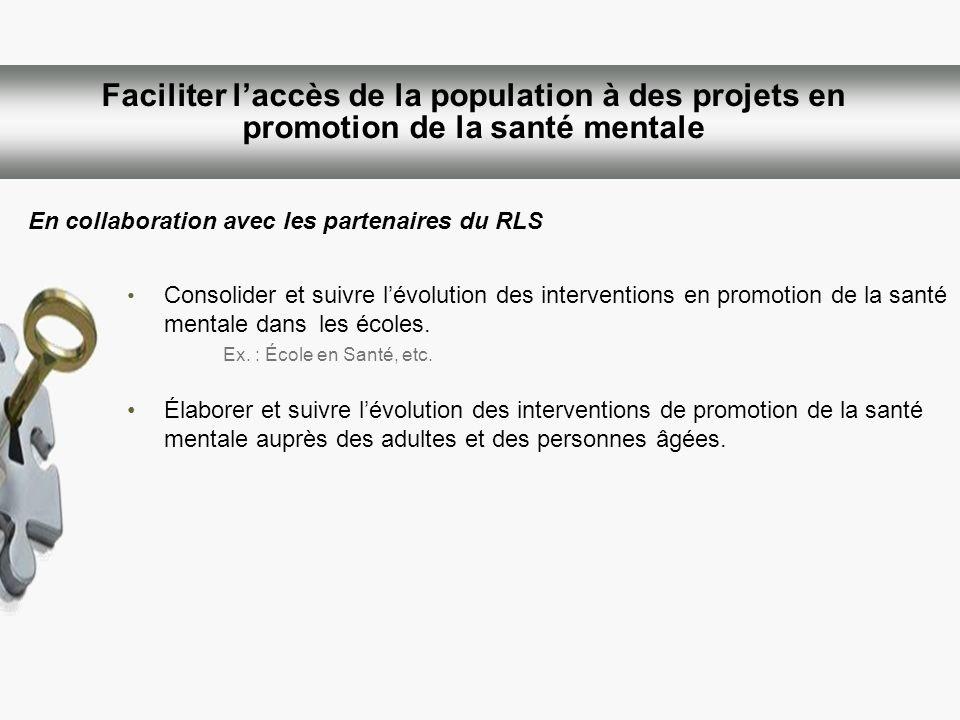 Faciliter l'accès de la population à des projets en promotion de la santé mentale
