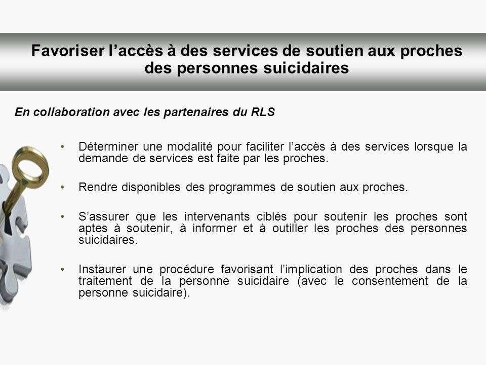 Favoriser l'accès à des services de soutien aux proches des personnes suicidaires