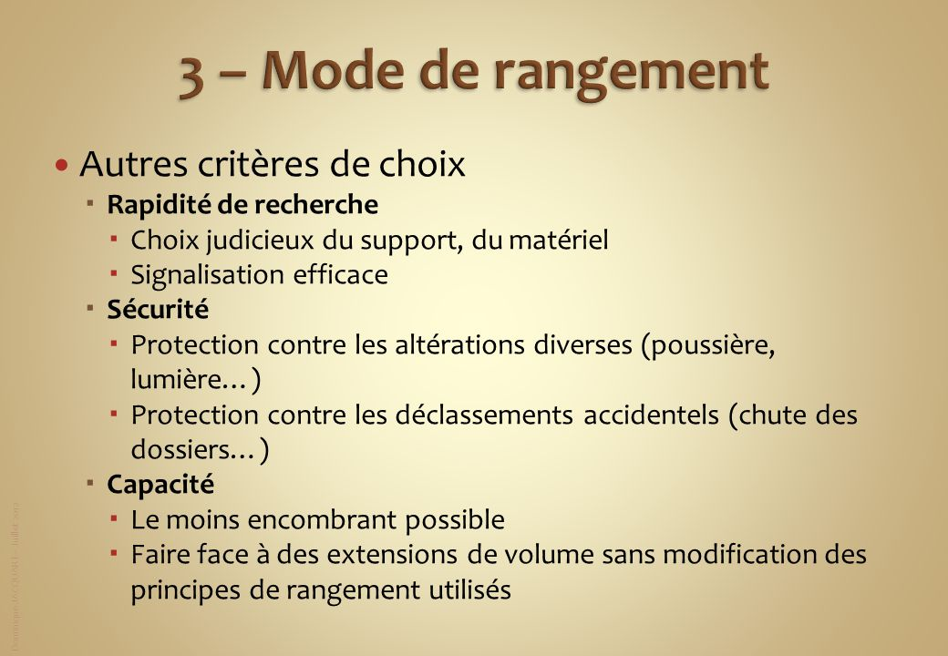3 – Mode de rangement Autres critères de choix Rapidité de recherche