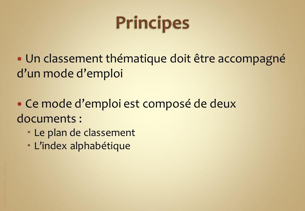 Principes Un classement thématique doit être accompagné d'un mode d'emploi. Ce mode d'emploi est composé de deux documents :