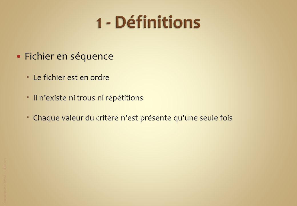 1 - Définitions Fichier en séquence Le fichier est en ordre