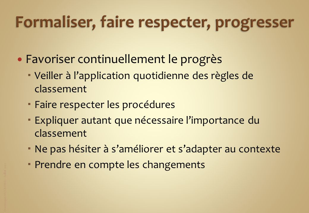Formaliser, faire respecter, progresser