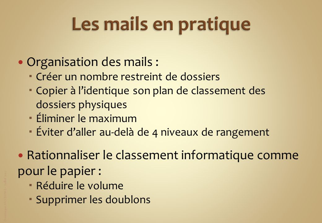Les mails en pratique Organisation des mails :