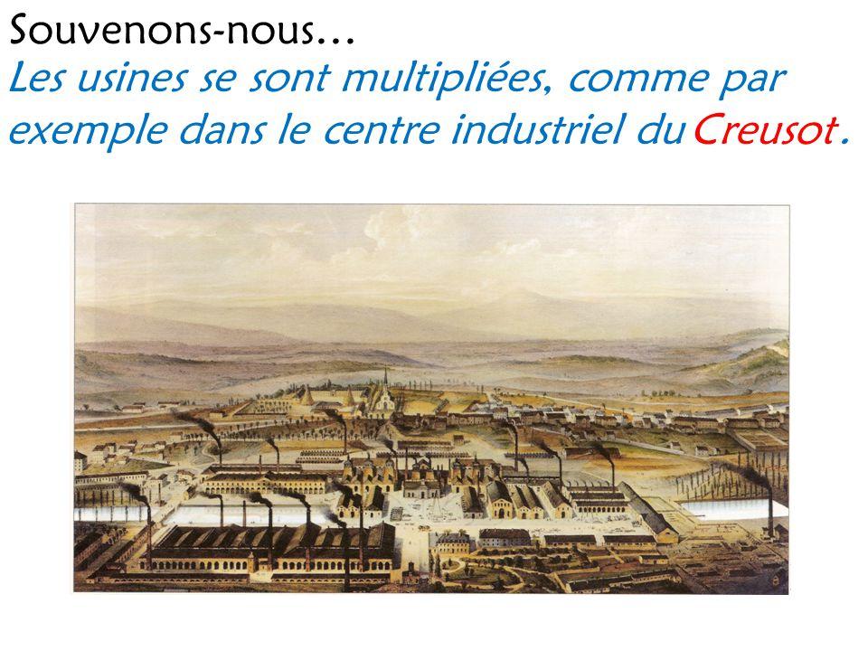 Souvenons-nous… Les usines se sont multipliées, comme par exemple dans le centre industriel du .