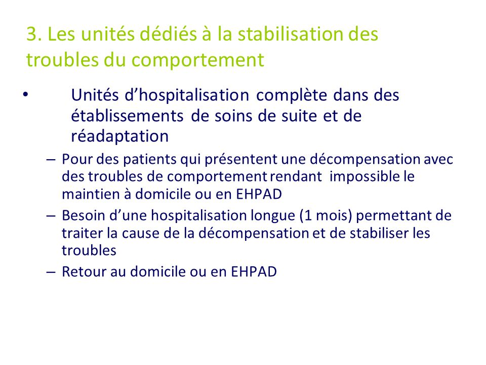 3. Les unités dédiés à la stabilisation des troubles du comportement