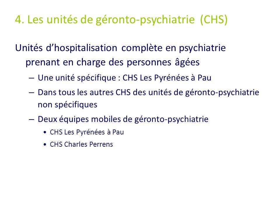 4. Les unités de géronto-psychiatrie (CHS)