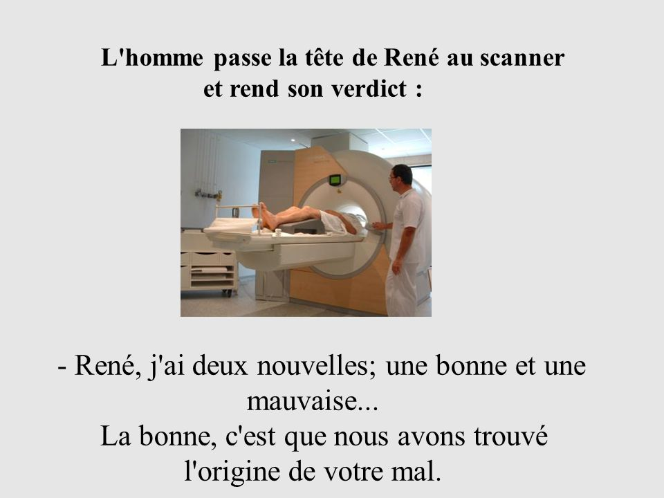 L homme passe la tête de René au scanner