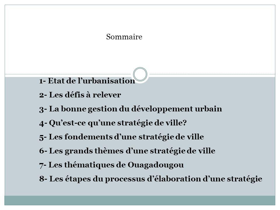 Sommaire 1- Etat de l'urbanisation. 2- Les défis à relever. 3- La bonne gestion du développement urbain.