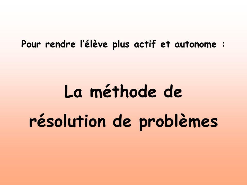 Pour rendre l'élève plus actif et autonome : résolution de problèmes