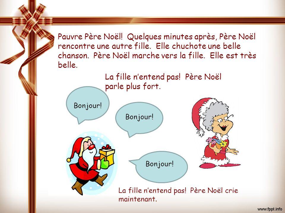 La fille n'entend pas! Père Noël parle plus fort.