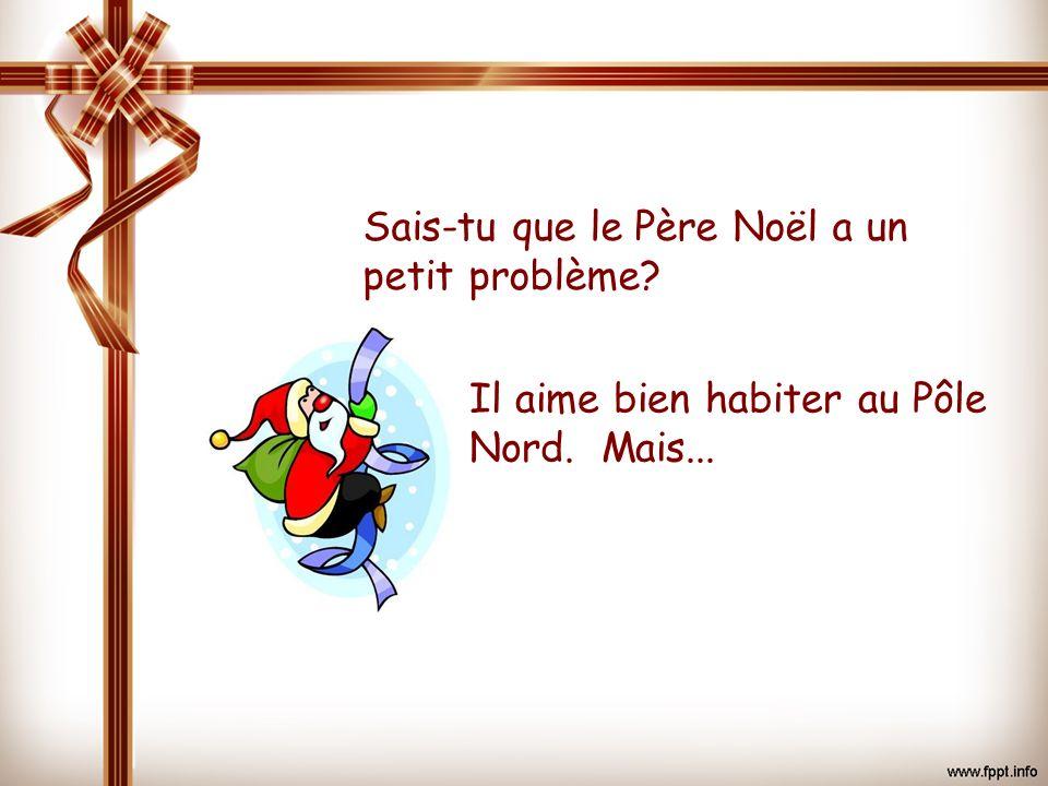 Sais-tu que le Père Noël a un petit problème