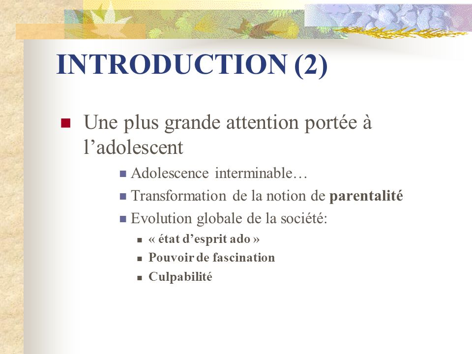 INTRODUCTION (2) Une plus grande attention portée à l'adolescent