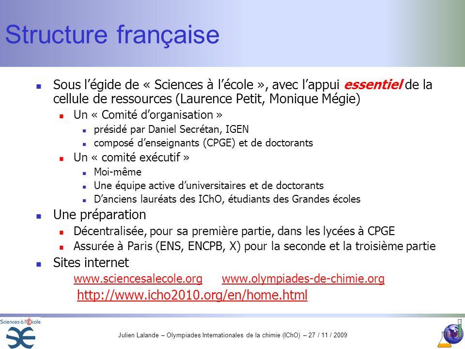 Structure françaiseSous l'égide de « Sciences à l'école », avec l'appui essentiel de la cellule de ressources (Laurence Petit, Monique Mégie)