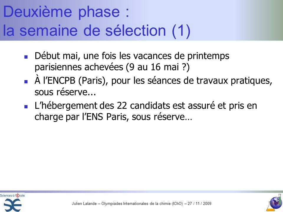 Deuxième phase : la semaine de sélection (1)
