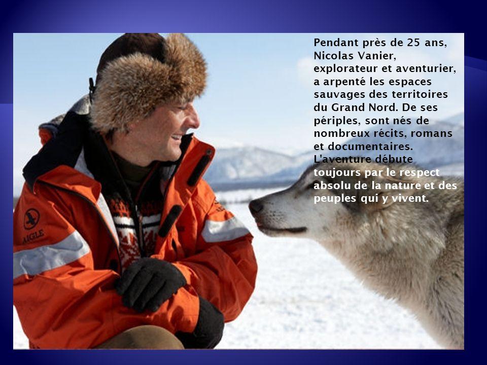 Pendant près de 25 ans, Nicolas Vanier, explorateur et aventurier, a arpenté les espaces sauvages des territoires du Grand Nord.