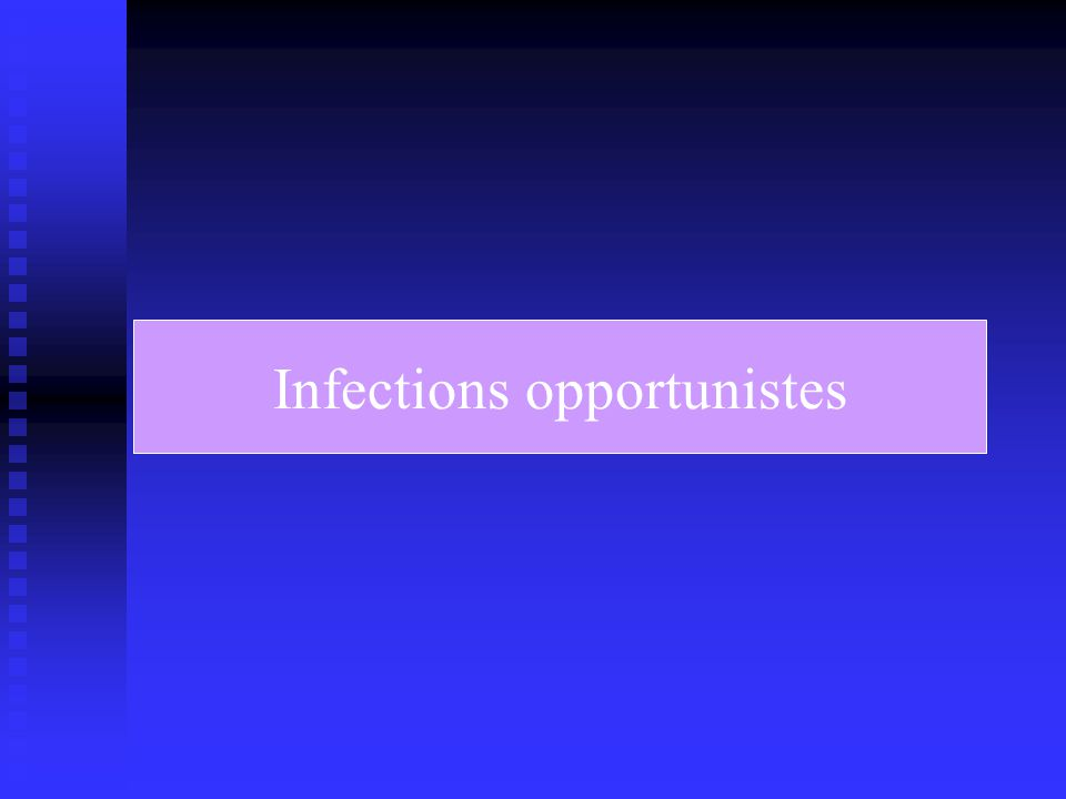 Infections opportunistes