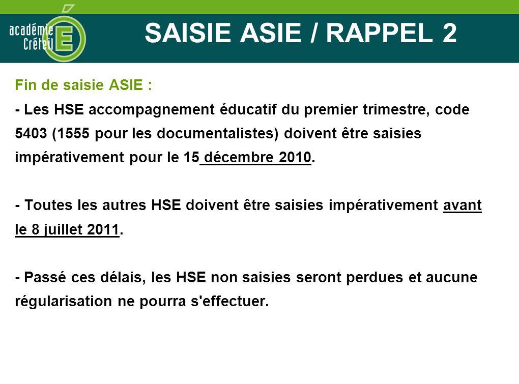 SAISIE ASIE / RAPPEL 2 Fin de saisie ASIE :