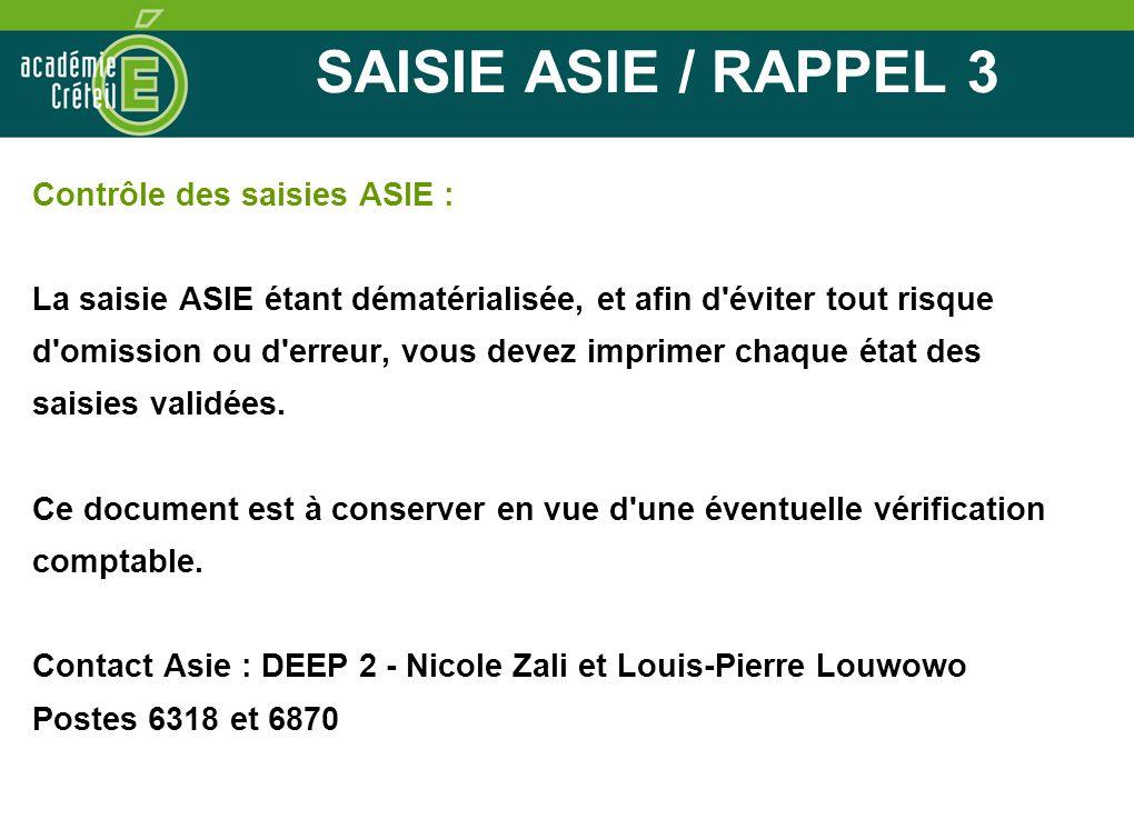 SAISIE ASIE / RAPPEL 3 Contrôle des saisies ASIE :