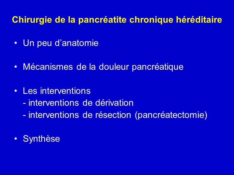 Chirurgie de la pancréatite chronique héréditaire