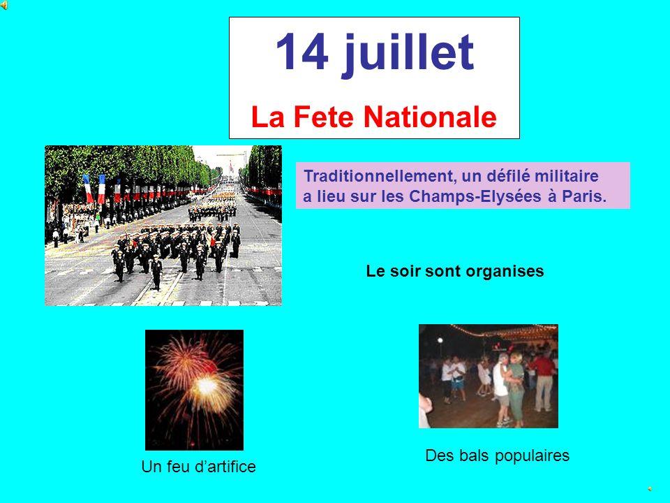 14 juillet La Fete Nationale Traditionnellement, un défilé militaire